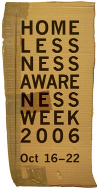 Homelessness Awareness Week October 16-22, 2006